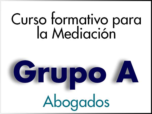Curso Formativo para la Mediación - GRUPO A - Abogados
