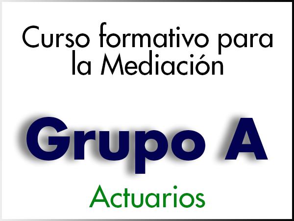 Curso Formativo para la Mediación - GRUPO A - Actuarios