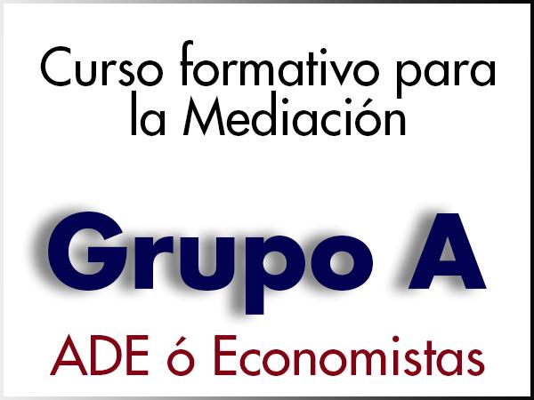 Curso Formativo para la Mediación - GRUPO A - ADE